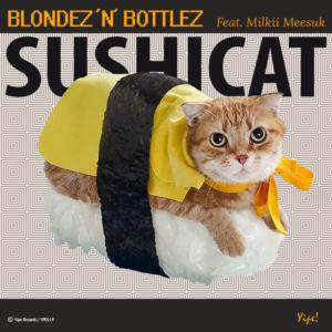 sushi cat feat blondez 'n' bottlez