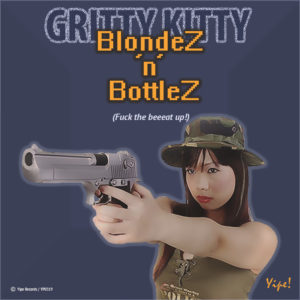 Gritty kitty - Blondez 'n' Bottlez