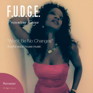 f.u.d.g.e.- wont-be-no-changes-feat-kaiya