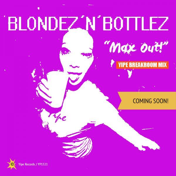 max out_blondez 'n' bottlez